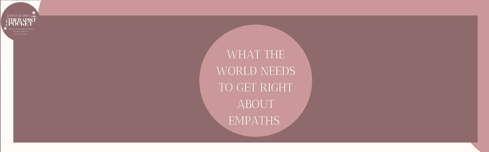 WHAT THE WORLD NEEDS TO UNDERSTAND ABOUT EMPATHS