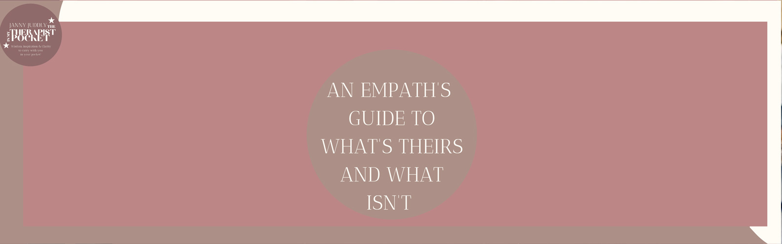 AN EMPATH'S DEFINITIVE GUIDE TO WHAT'S THEIRS AND WHAT ISN'T